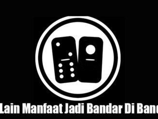 Sisi Lain Manfaat Jadi Bandar Di Bandarq