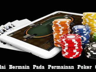 Memulai Bermain Pada Permainan Poker Online