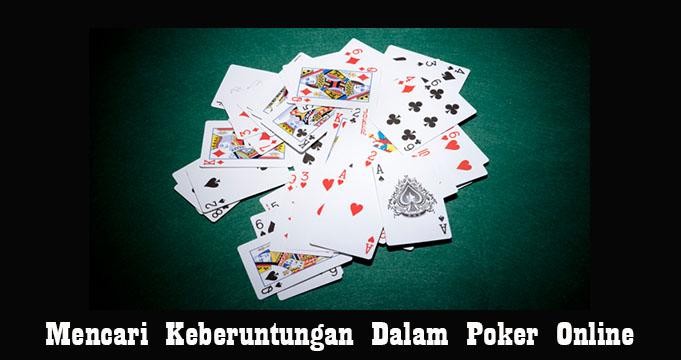 Mencari Keberuntungan Dalam Poker Online