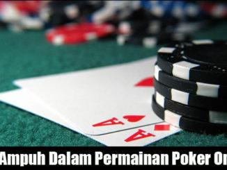 Tips Ampuh Dalam Permainan Poker Online