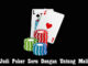 Trik Judi Poker Seru Dengan Untung Melimpah